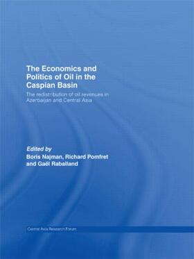 Najman / Pomfret / Raballand   The Economics and Politics of Oil in the Caspian Basin   Buch   sack.de