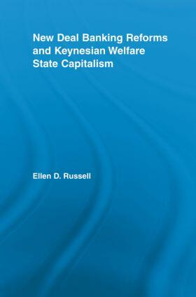 Russell   New Deal Banking Reforms and Keynesian Welfare State Capitalism   Buch   sack.de