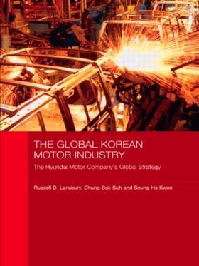 Lansbury / Suh / Kwon   The Global Korean Motor Industry   Buch   sack.de