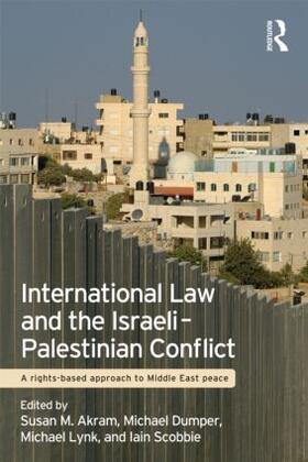 Akram / Dumper / Lynk | International Law and the Israeli-Palestinian Conflict | Buch | sack.de
