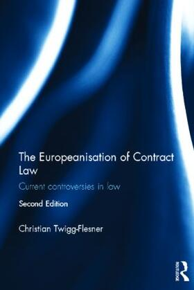 Twigg-Flesner | The Europeanisation of Contract Law | Buch | sack.de