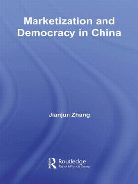 Zhang | Marketization and Democracy in China | Buch | sack.de