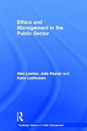 Lawton / Rayner / Lasthuizen | Ethics and Management in the Public Sector | Buch | sack.de