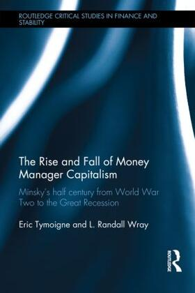 Tymoigne / Wray | The Rise and Fall of Money Manager Capitalism | Buch | sack.de