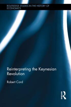 Cord | Reinterpreting The Keynesian Revolution | Buch | sack.de