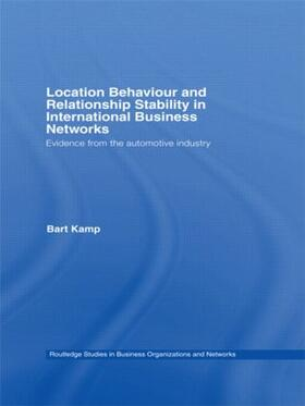 Kamp   Location Behaviour and Relationship Stability in International Business Networks   Buch   sack.de