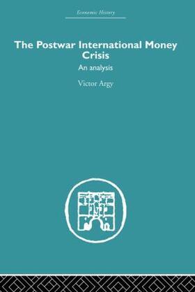 Argy | The Postwar International Money Crisis | Buch | sack.de