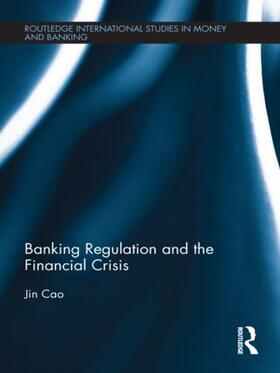 Cao | Banking Regulation and the Financial Crisis | Buch | sack.de