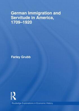 Grubb | German Immigration and Servitude in America, 1709-1920 | Buch | sack.de