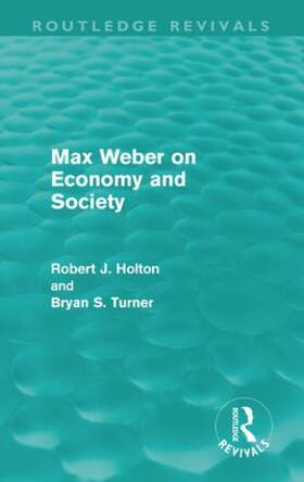 Turner / Holton | Max Weber on Economy and Society | Buch | sack.de