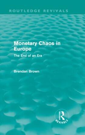Brown | Monetary Chaos in Europe | Buch | sack.de