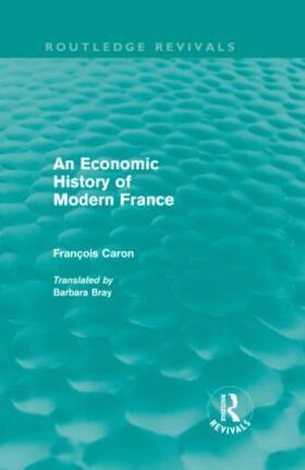 Caron | An Economic History of  Modern France | Buch | sack.de