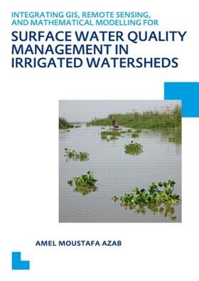 Azab | Integrating GIS, Remote Sensing, and Mathematical Modelling for Surface Water Quality Management in Irrigated Watersheds | Buch | sack.de