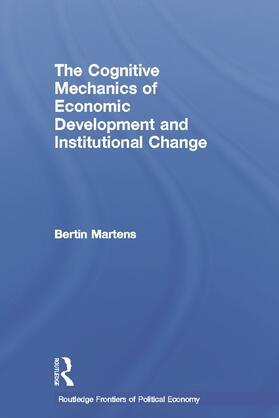 Martens | The Cognitive Mechanics of Economic Development and Institutional Change | Buch | sack.de