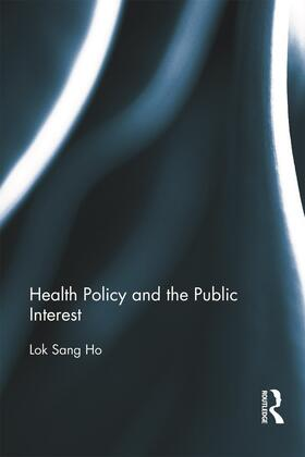Ho | Health Policy and the Public Interest | Buch | sack.de