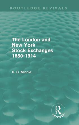 Michie | The London and New York Stock Exchanges 1850-1914 | Buch | sack.de