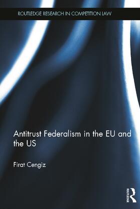 Cengiz | Antitrust Federalism in the EU and the US | Buch | sack.de