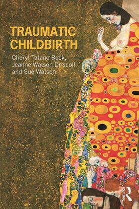 Watson / Beck / Driscoll | Traumatic Childbirth | Buch | sack.de