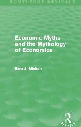Mishan | Economic Myths and the Mythology of Economics | Buch | sack.de