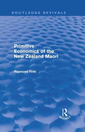 Firth | Primitive Economics of the New Zealand Maori | Buch | sack.de