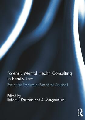 Kaufman / Lee | Forensic Mental Health Consulting in Family Law | Buch | sack.de