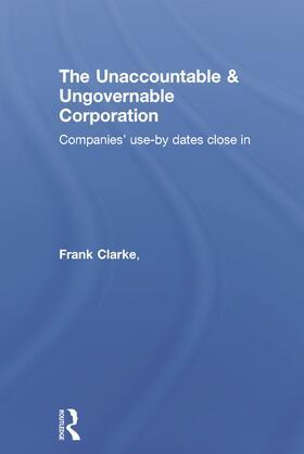 Egan / Clarke / Dean   The Unaccountable & Ungovernable Corporation   Buch   sack.de