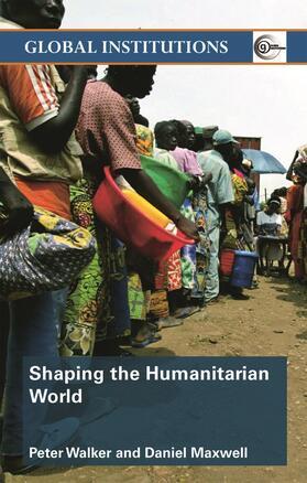 Maxwell / Walker   Shaping the Humanitarian World   Buch   sack.de