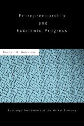 Holcombe   Entrepreneurship and Economic Progress   Buch   sack.de