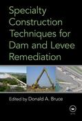Bruce |  Specialty Construction Techniques for Dam and Levee Remediation | Buch |  Sack Fachmedien