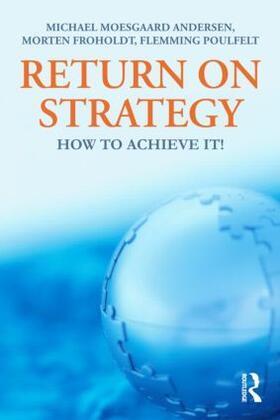Moesgaard / Froholdt / Poulfelt | Return on Strategy | Buch | sack.de
