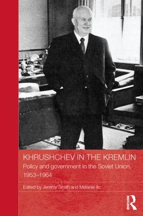 Smith / Ilic | Khrushchev in the Kremlin | Buch | sack.de