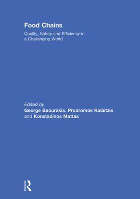 Baourakis / Kalaitzis / Mattas | Food Chains: Quality, Safety and Efficiency in a Challenging World | Buch | sack.de