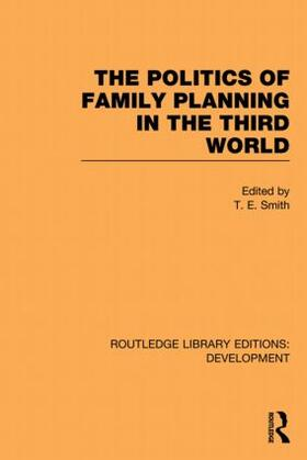 Smith | The Politics of Family Planning in the Third World | Buch | sack.de