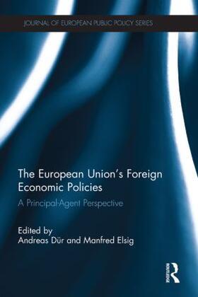 Dür / Elsig | The European Union's Foreign Economic Policies | Buch | sack.de