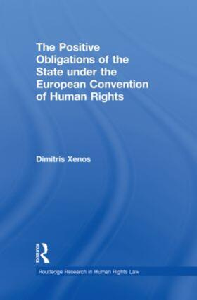 Xenos   The Positive Obligations of the State under the European Convention of Human Rights   Buch   sack.de