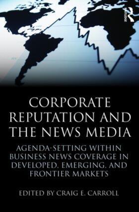 Carroll | Corporate Reputation and the News Media | Buch | sack.de