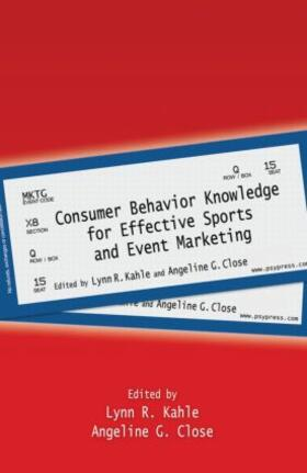 Kahle / Close | Consumer Behavior Knowledge for Effective Sports and Event Marketing | Buch | sack.de