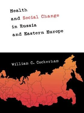 Cockerham | Health and Social Change in Russia and Eastern Europe | Buch | sack.de