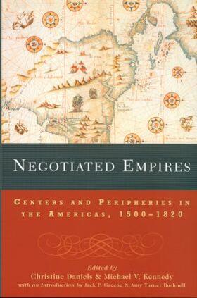 Daniels / Kennedy | Negotiated Empires | Buch | sack.de