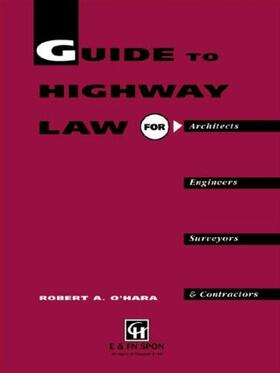 O'Hara / O'Hara | Guide to Highway Law for Architects, Engineers, Surveyors and Contractors | Buch | sack.de
