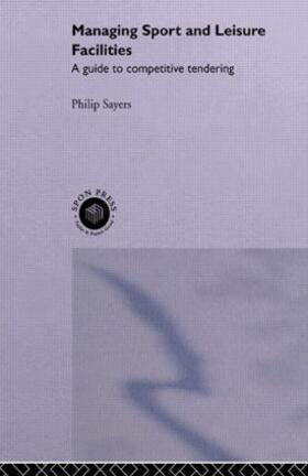 Sayers | Managing Sport and Leisure Facilities | Buch | sack.de