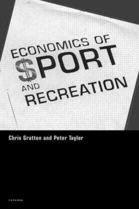 Taylor / Gratton   The Economics of Sport and Recreation   Buch   sack.de