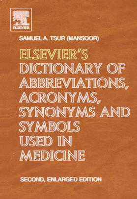Tsur | Elsevier's Dictionary of Abbreviations, Acronyms, Synonyms and Symbols used in Medicine | Buch | sack.de