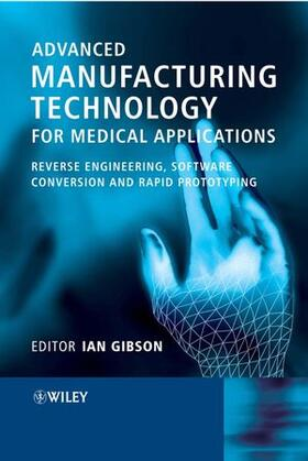 Gibson | Advanced Manufacturing Technology for Medical Applications | Buch | sack.de