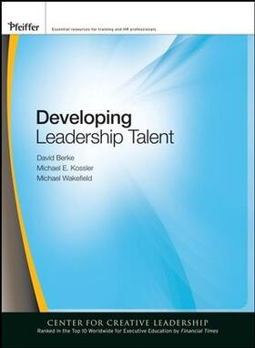 Berke / Kossler / Wakefield | Developing Leadership Talent | Buch | sack.de