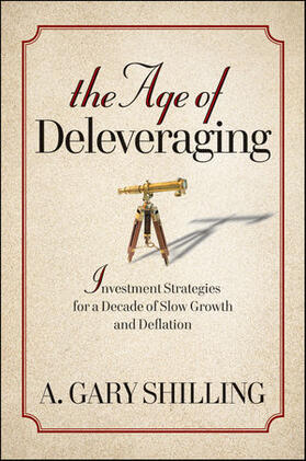 Shilling | The Age of Deleveraging | Buch | sack.de