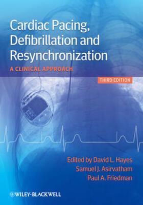 Hayes / Asirvatham / Friedman   Cardiac Pacing, Defibrillation and Resynchronization   Buch   sack.de