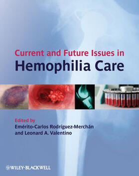 Valentino / Rodriguez-Merchan   Current and Future Issues in Hemophilia Care   Buch   sack.de