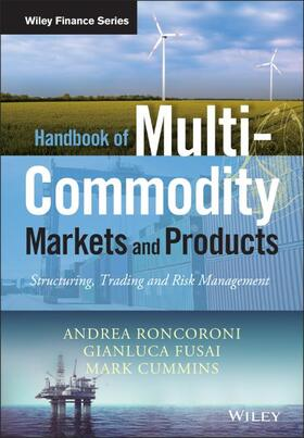 Fusai / Roncoroni / Cummins   Handbook of Multi-Commodity Markets and Products: Structuring, Trading and Risk Management   Buch   sack.de