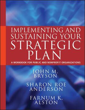 Bryson / Anderson / Alston | Implementing and Sustaining Your Strategic Plan | Buch | sack.de